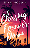 Chasing Forever Down (Drenaline Surf Series Book 1)