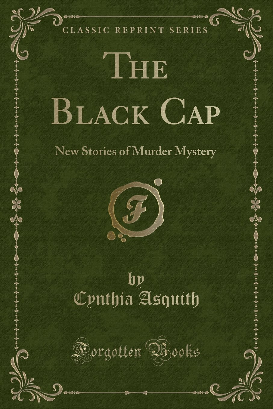 The Black Cap: New Stories of Murder Mystery (Classic Reprint) pdf epub