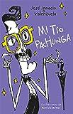 Mi tío Pachunga / My Uncle Pachunga (Spanish Edition)