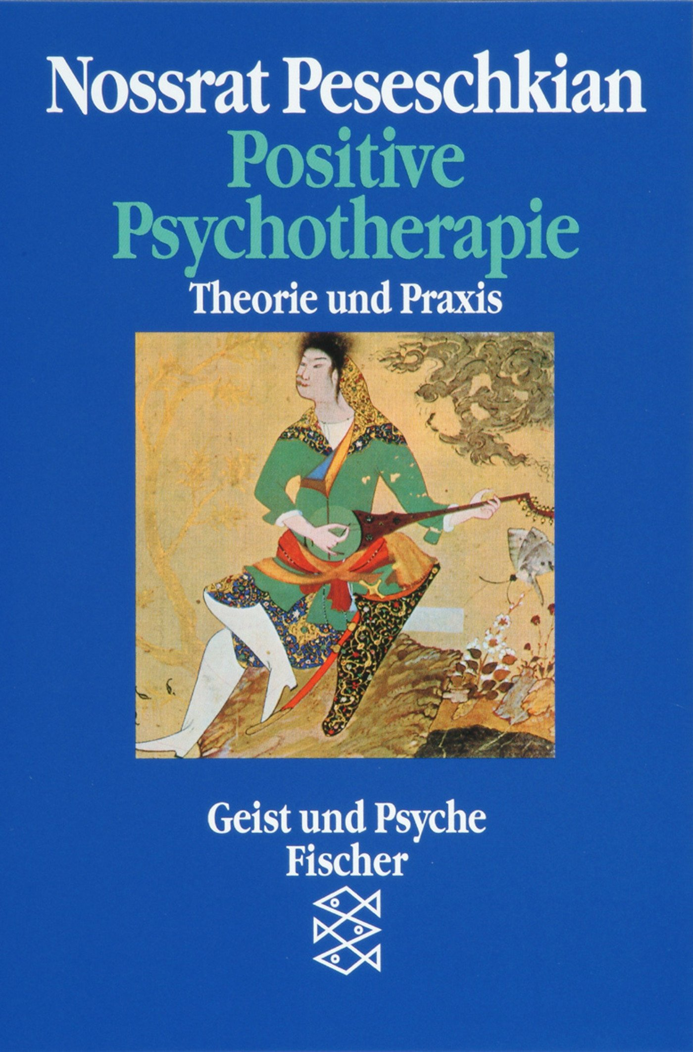 Positive Psychotherapie: Theorie und Praxis einer neuen Methode