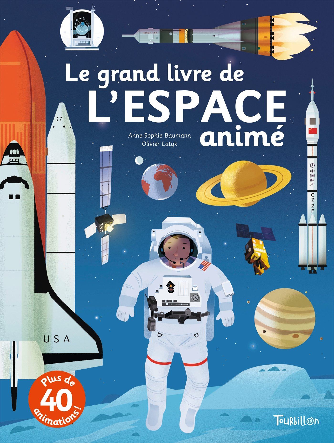 Le grand livre de l'Espace animé Broché – 5 octobre 2016 Anne-Sophie Baumann Olivier Latyk Tourbillon B01GUQPJ7G