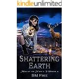 Shattering Earth: An Urban Fantasy Adventure (Magic of Nasci Book 4)
