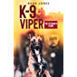 K-9 Viper: The Veteran's Story (K-9 Heroes Book 3)