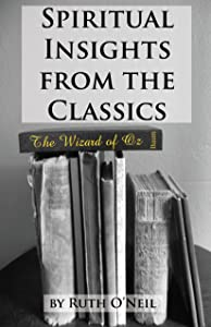 Spiritual Insights from Classic Literature: The Wizard of Oz (Spiritual Insights from the Classics Book 1)
