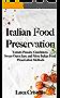 Italian Food Preservation: Tomato Passata, Giardiniera, Sweet Onion Jam, and More Italian Food Preservation Methods