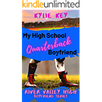 My High School Quarterback Boyfriend: A Sweet YA Romance (Boyfriend Series (River Valley High))