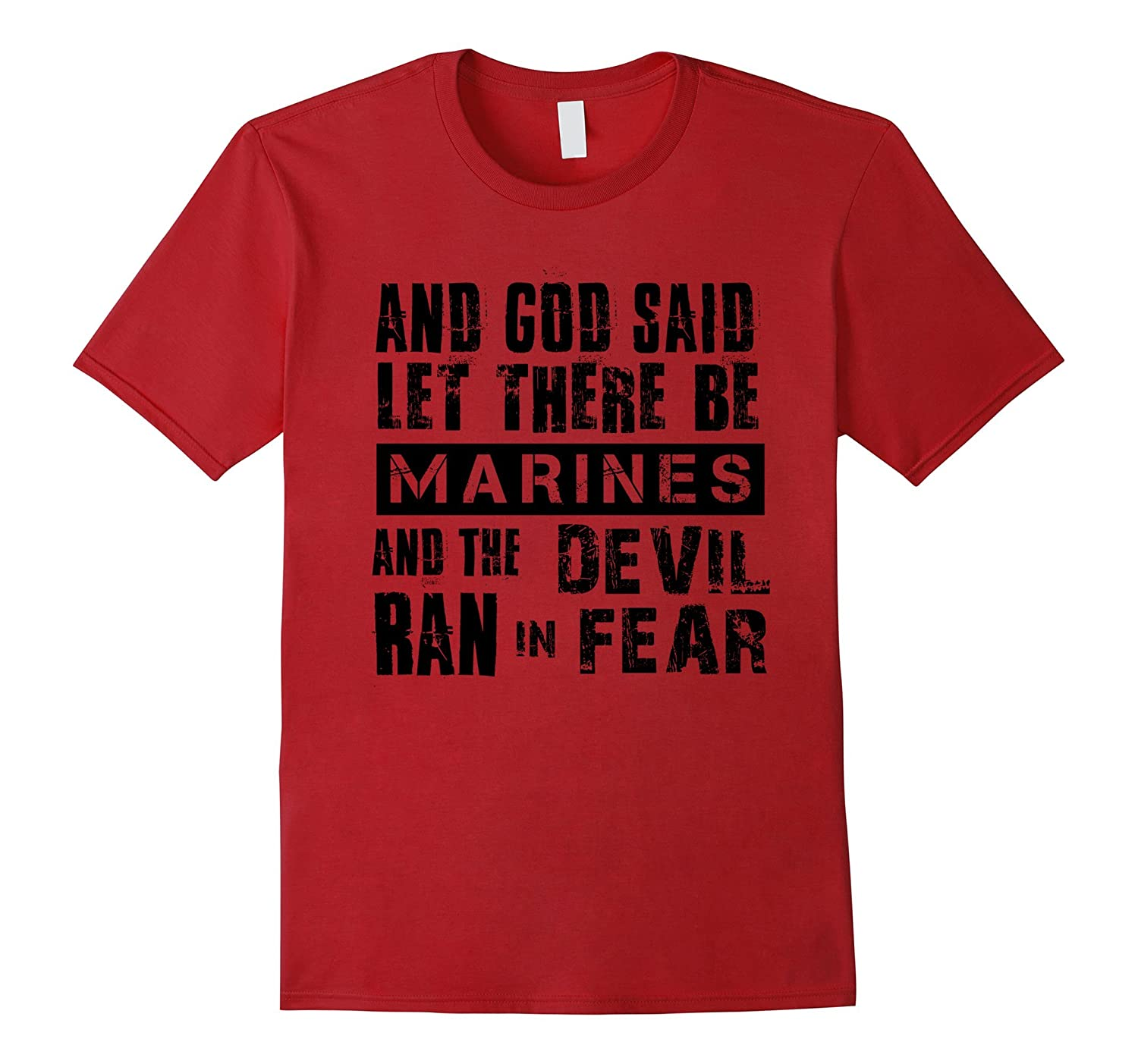 Proud Army Saying, And God Said Let There Be Marines T-Shirt
