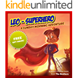 Children's Book : Leo SuperHero - A Sunday Morning Adventure (Great bedtime story for kids) (Motivation Book) (Ages 4-9)
