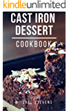 Cast Iron Dessert Cookbook: Delicious And Easy Cast Iron Dessert Recipes