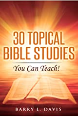 30 Topical Bible Studies: You Can Teach! Kindle Edition