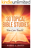 30 Topical Bible Studies: You Can Teach!