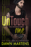 UnTouch Me (Angels Warriors MC Trilogy Book 2)