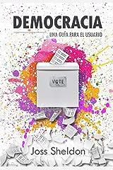 Democracia: Una Guía Para el Usuario (Spanish Edition) Kindle Edition
