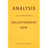 Analysis of Steven Pinker's Enlightenment Now by Milkyway Media (English Edition)
