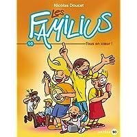Les Familius, Tous en coeur !: Tome 10