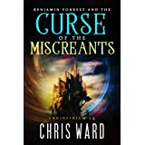 Benjamin Forrest and the Curse of the Miscreants (Endinfinium Book 4)