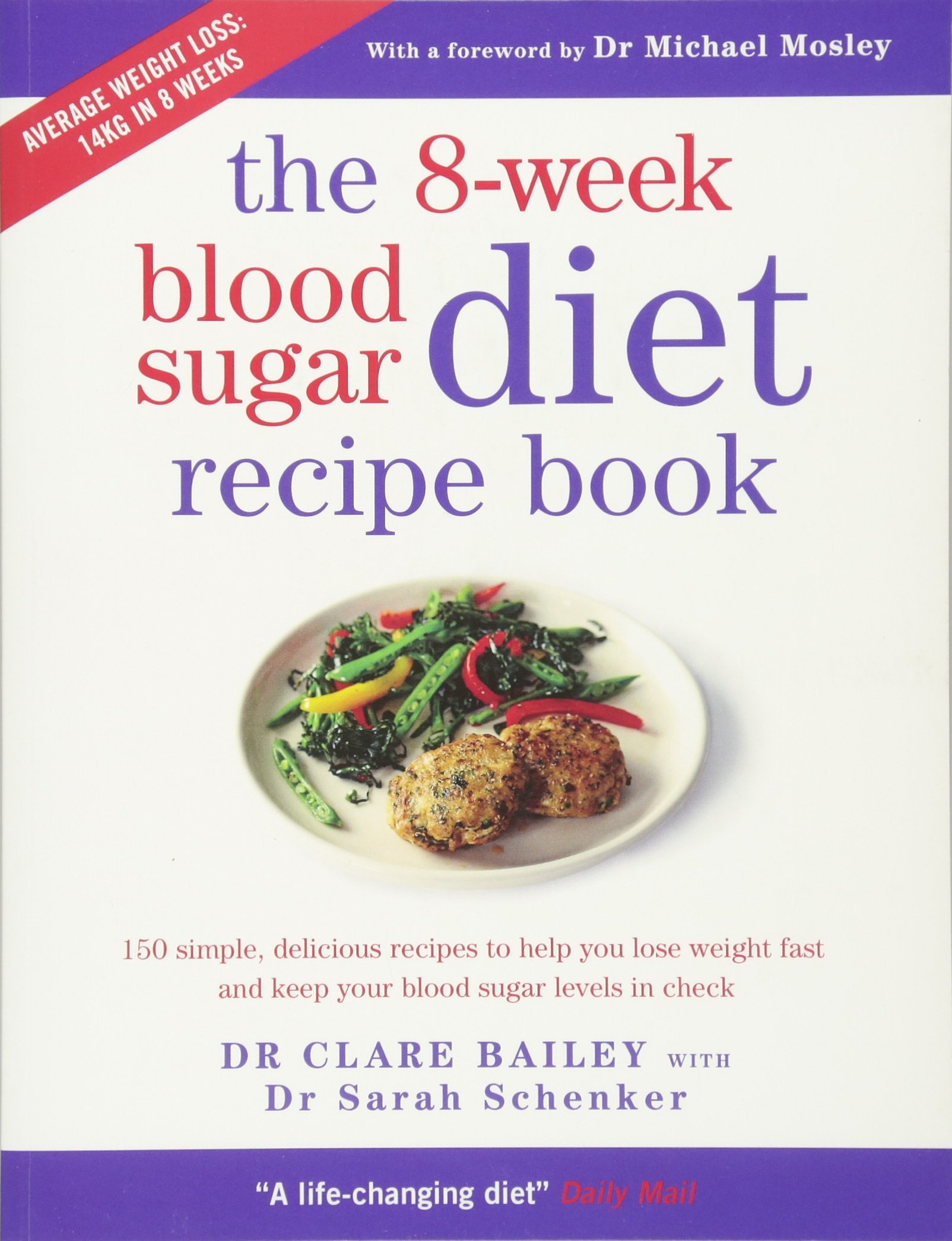 The 8 week blood sugar diet recipe book the 8 week blood sugar diet recipe book amazon clare bailey sarah schenker michael mosley 9781780722931 books forumfinder Image collections