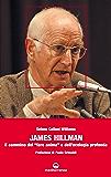 """James Hillman: Il cammino del """"fare anima"""" e dell'ecologia profonda"""