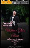 When She's Alone: A Regency Romance Short Story (Follyjohn Gossip Series Book 3)