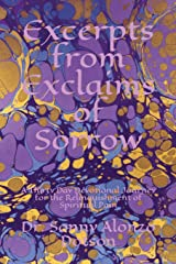 Excerpts from Exclaims of Sorrow: A Thirty Day Devotional Journey for the Relinquishment of Spiritual Pain Paperback
