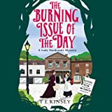 The Burning Issue of the Day: A Lady Hardcastle Mystery, Book 5