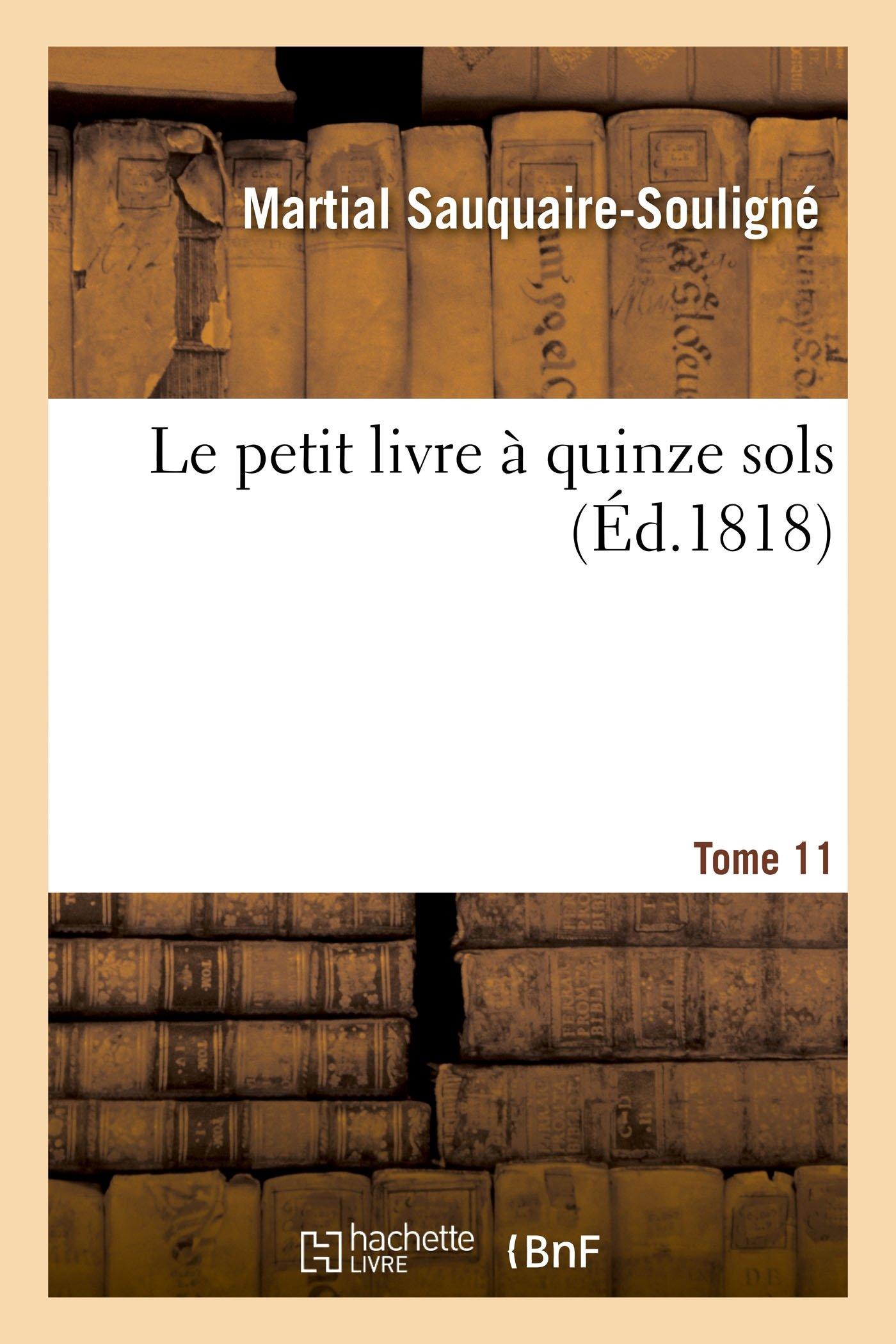 Read Online Le Petit Livre À Quinze Sols Tome 11 (Litterature) (French Edition) pdf epub
