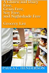 A Gluten and Dairy Free, Grain Free, Soy Free, and Nightshade Free  Grocery List Kindle Edition