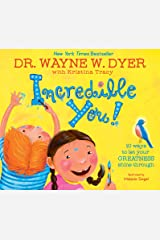 Incredible You!: 10 Ways to Let Your Greatness Shine Through Kindle Edition
