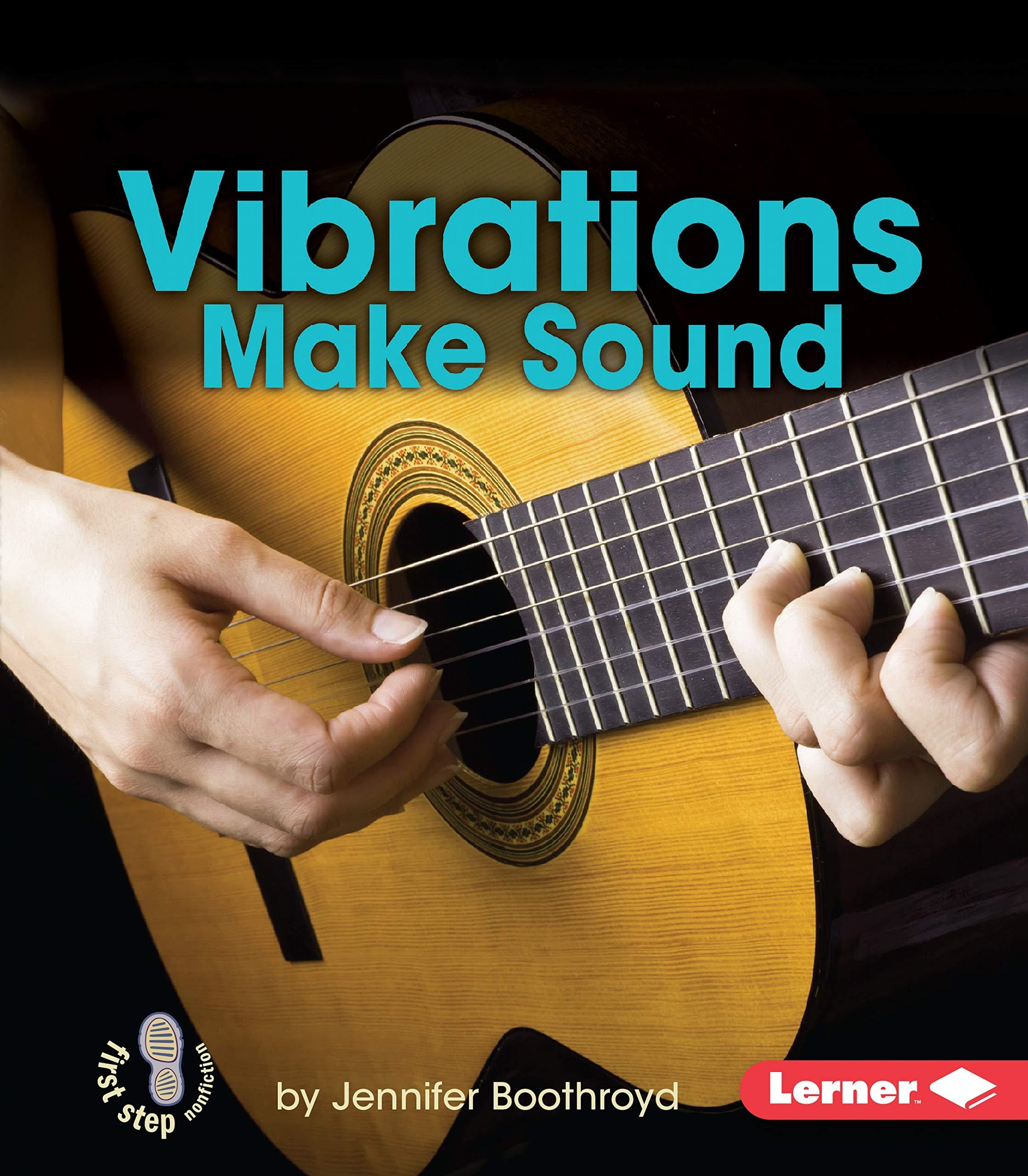 Read Online Vibrations Make Sound (First Step Nonfiction: Light and Sound) pdf epub