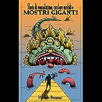Storie di romanticismo, creature orribili e mostri giganti