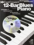 12- Bar Blues Piano: Riffs, Chords, Tricks You Can Learn Today! (Fast Forward)