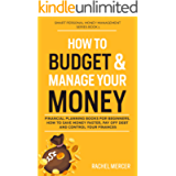 How to Budget & Manage Your Money: Financial Planning Book for Beginners. How to Save Money Faster, Pay Off Debt and…