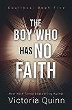 The Boy Who Has No Faith (Soulless Book 5)