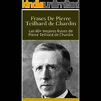 Frases De Pierre Teilhard de Chardin: Las 80+ mejores frases de Pierre Teilhard de Chardin