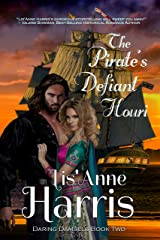 The Pirate's Defiant Houri (Daring Damsels Book 2) Kindle Edition