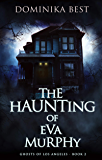 The Haunting of Eva Murphy (Ghosts of Los Angeles Book 2)