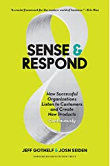 Sense and Respond: How Successful Organizations Listen to Customers and Create New Products Continuously Kindle Edition