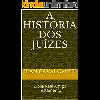 A história dos Juízes: Bíblia Real Antigo Testamento
