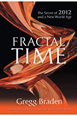 Fractal Time: The Secret of 2012 and a New World Age Kindle Edition