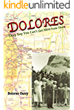 Dolores~They Say You Can't Get Here From There