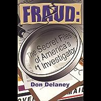 Fraud: The Secret Files of  America's # 1 Investigator
