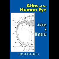 Atlas of the Human Eye: Anatomy & Biometrics (English Edition)