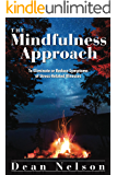 The Mindfulness Approach: To Eliminate or Reduce Symptoms of Stress-Related Illnesses