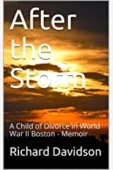 After the Storm: A Child of Divorce in World War II Boston - Memoir Kindle Edition