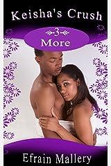 Men's Erotica: Keisha's Crush 3 – More Kindle Edition