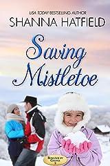 Saving Mistletoe: A Sweet Holiday Romance (Romance by Chance Book 2) Kindle Edition