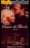 Amor de Herói Brasil: Trilogia Amor de Herói I
