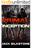PRIMAL Inception (A PRIMAL Action Thriller) (The PRIMAL Series) (English Edition)