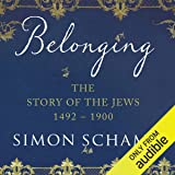 Belonging: The Story of the Jews: When Words Fail (1492 - 1900)