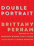 Double Portrait (Barnard Women Poets Prize)